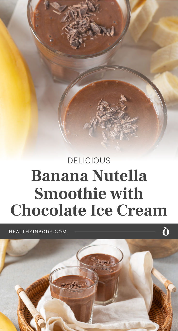 "Top view of two glasses filled with brown smoothie surrounded by bananas followed by text area that says ""Delicious Banana Nutella Smoothie with Chocolate Ice Cream, healthyinbody.com"" next to two small glasses of brown smoothie on a top of a cloth in a basket tray"