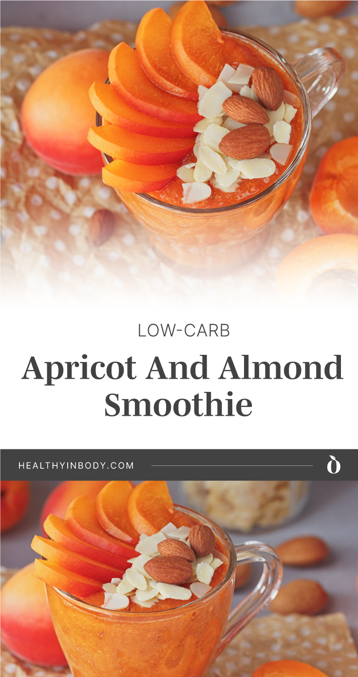"A glass of apricot smoothie with fresh apricots and almonds on top followed by text area which says ""Low-Carb Apricot And Almond Smoothie, healthyinbody.com"" next to a glass of apricot smoothie with fresh apricots and almonds on top"