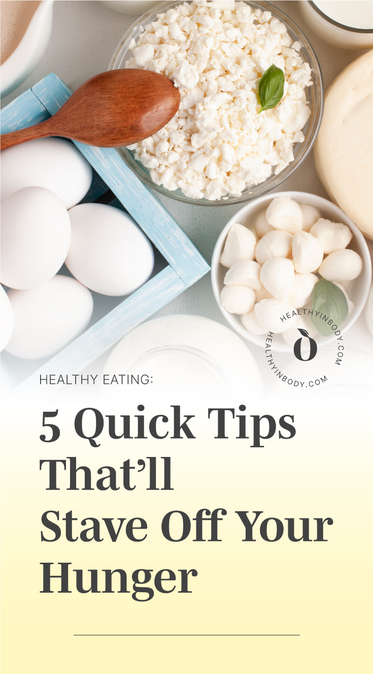 "Top view of various dairy products on a white sruface followed by text area which says ""Healthy Eating: 5 Quick Tips That'll Stave Off Your Hunger"" next to the HIB mark"