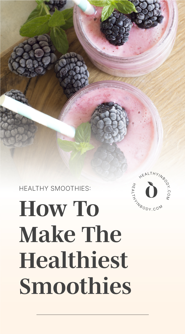 "Top view of two glasses of purple smoothie topped with frozen blackberries followed by text area which says ""Healthy Smoothies: How To Make The Healthiest Smoothies"" next to the HIB mark"