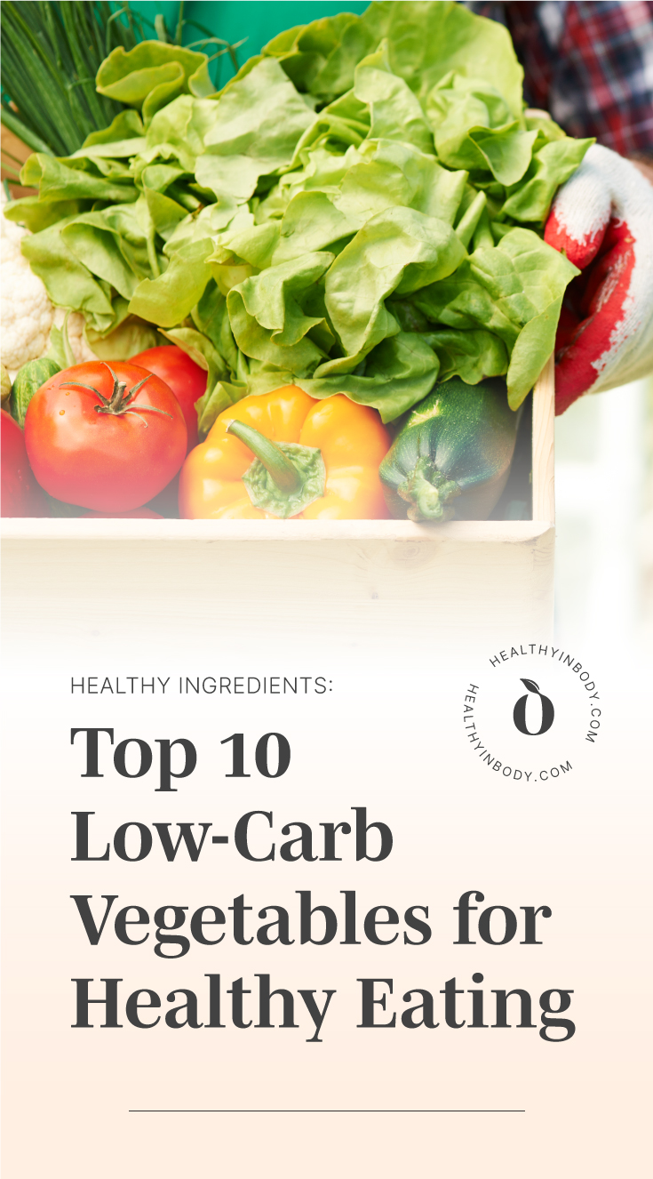 """Various vegetables in a wooden crate followed by text area which says """"Healthy Ingredients: Top 10 Low-Carb Vegetables for Healthy Eating"""" next to the HIB mark"""