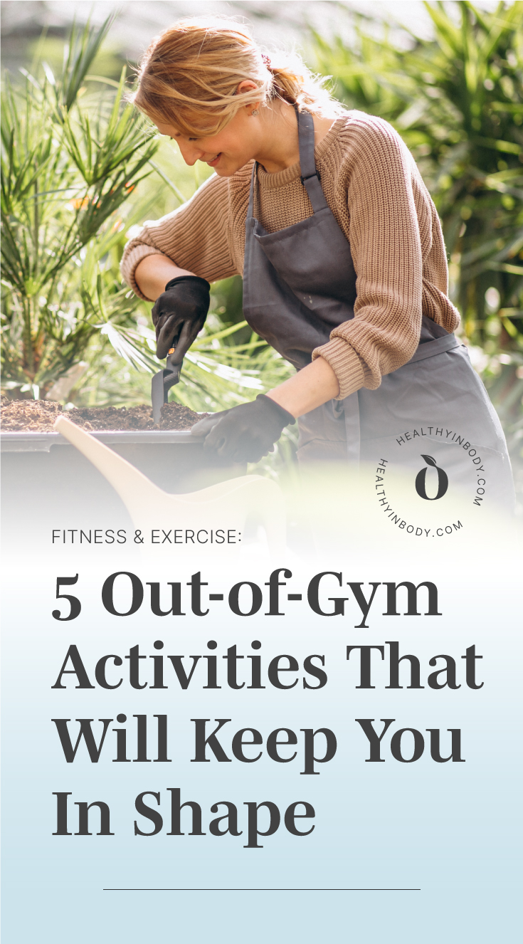 """A woman gardening followed by a text area which says """"Fitness and Exercise: 5 Out-of-Gym Activities That Will Keep You In Shape"""" next to the HIB mark"""