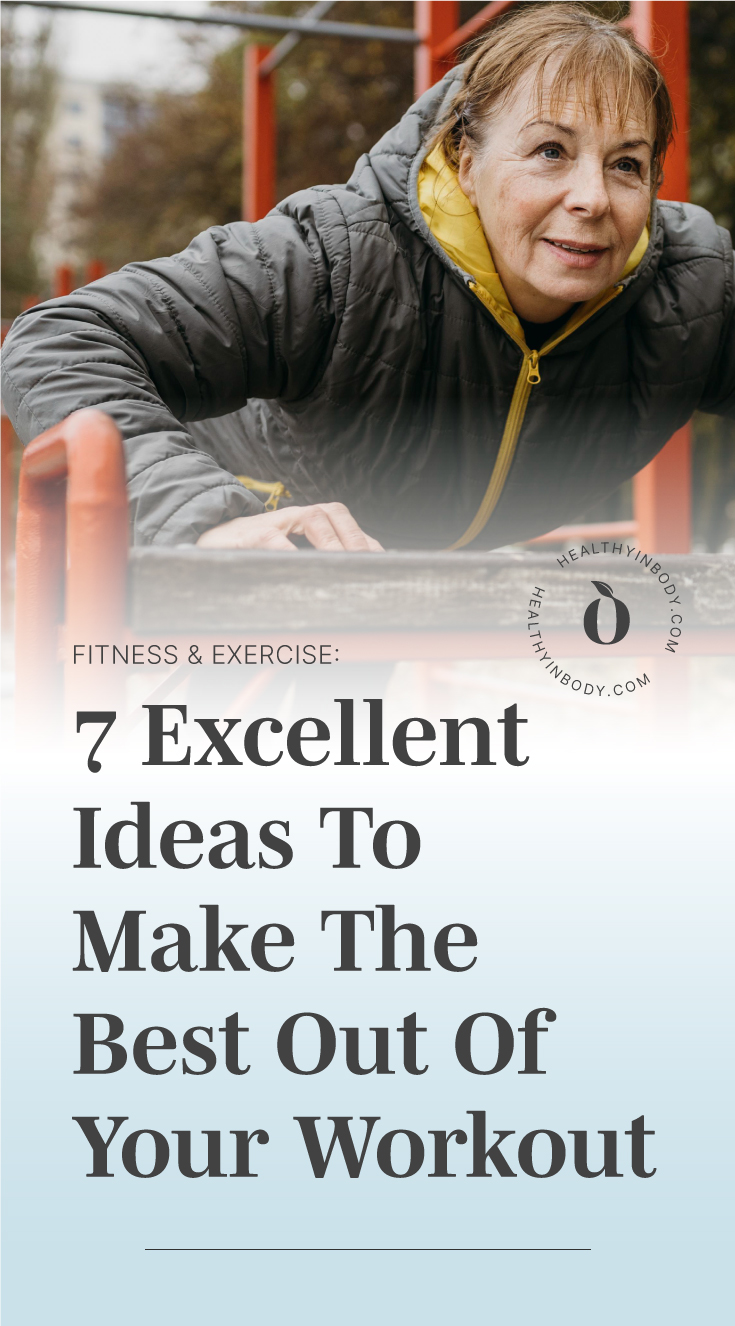 "A woman doing push-ups outdoors followed by a text area that says ""7 Excellent Ideas To Make The Best Out Of Your Workout"" next to the HIB Mark"